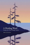 A Healing Word: A Reflective Journey Towards Inner Peace - John A. Flanagan