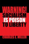 Warning! Socialism is Poison to Liberty - Charles Miller