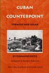 Cuban Counterpoint: Tobacco and Sugar - Fernando Ortiz, Harriet de Onís