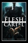 The Flesh Cartel #4: Consequences (The Flesh Cartel Season 2: Fragmentation) - Rachel Haimowitz, Heidi Belleau
