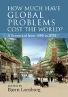 How Much have Global Problems Cost the World? - Bjørn Lomborg