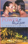 Power to Love (The Power Brothers) - J Margot Critch