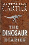 The Dinosaur Diaries and Other Tales Across Space and Time - Scott William Carter