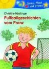 Fußballgeschichten vom Franz. - Christine Nöstlinger