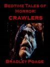 Bedtime Tales of Horror: Crawlers - Bradley Poage