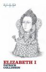 Elizabeth I - Patrick Collinson