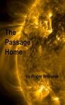 The Passage Home (Mortal Passage Book 2) - Roger Williams, Elaine Radford