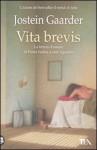 Vita brevis. La lettera d'amore di Floria Emilia a Sant'Agostino - Jostein Gaarder, Roberto Bacci