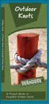 Outdoor Knots: A Folding Pocket Guide to Essential Outdoor Knots - James Kavanagh, Raymond Leung