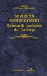Dziennik podróży do Tatrów - Seweryn Goszczyński