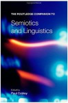 The Routledge Companion to Semiotics and Linguistics (Routledge Companions) - Paul Cobley