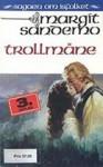 Trollmåne - Margit Sandemo, Bente Meidell