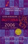 Super Horoscope Sagittarius 2006 - Margarete Beim