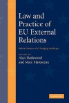 Law and Practice of Eu External Relations: Salient Features of a Changing Landscape - Alan Dashwood, Marc Maresceau