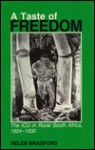 A Taste of Freedom: The ICU in Rural Africa, 1924-1930 - Helen Bradford