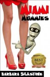 Miami Mummies: A Wendy Darlin Comedy Mystery - Barbara Silkstone