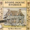 Stone House Stories - Ben Shecter