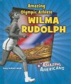 Amazing Olympic Athlete Wilma Rudolph - Mary Dodson Wade