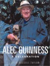 Alec Guinness: A Celebration - John Russell Taylor