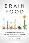 Brain Food: The Surprising Science of Eating for Cognitive Power - Lisa Mosconi