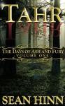 Tahr (The Days of Ash and Fury Book 1) - Sean Hinn
