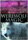Werewolf Magic (Urban Werewolves) - Mary Burnett