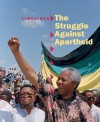 The Struggle Against Apartheid - Patience Coster