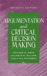 Argumentation and Critical Decision Making (7th Edition) - Richard D. Rieke, Malcolm O. Sillars, Tarla Rai Peterson