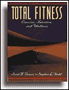 Total Fitness: Exercise, Nutrition, and Wellness - Scott K. Powers, Stephen L. Dodd