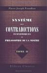 Système des contradictions économiques, ou Philosophie de la misère (Tome 2) - Pierre-Joseph Proudhon