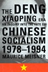 The Deng Xiaoping Era: An Inquiry into the Fate of Chinese Socialism, 1978-1994 - Maurice Meisner, Hill and Wang, Farrar Straus & Giroux Hill & Wang Pub.