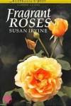 Fragrant Roses - Susan Irvine, Alan Gilbert