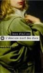 L'obscure mort des ducs - Jean d'Aillon