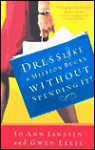 Dress Like a Million Bucks Without Spending It! - Jo Ann Janssen, Gwen Ellis