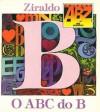 O ABC do B (Coleção ABZ) - Ziraldo