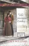 Her Convenient Cowboy - Lacy Williams