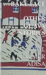 Bake-Face and Other Guava Stories by Adisa, Opal Palmer (2007) Paperback - Opal Palmer Adisa