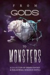 From Gods To Monsters - Debra Holland, Tina Folsom, Cate Rowan, Amber Lynn Natusch, Denise Grover Swank