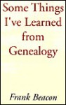Some Things I've Learned from Genealogy - Frank Beacon, Joseph Hall