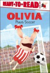 OLIVIA Plays Soccer - Tina Gallo, Jared Osterhold