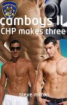 Camboys II: CHP Makes Three (Straight Guys Book 10) - Steve Milton