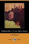 Saltbush Bill, J. P. and Other Verses (Dodo Press) - A.B. Paterson