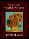 Masters of Art - Vincent Van Gogh - Delphi Classics