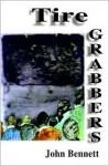 Tire Grabbers - John Bennett, Hcolom Press
