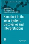 Nanodust in the Solar System: Discoveries and Interpretations: 385 (Astrophysics and Space Science Library) - ingrid Mann, Nicole Meyer-Vernet, Andrzej Czechowski