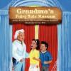 Grandma's Fairy Tale Museum - Arlene Avery Burke, Phyllis McAllister Hamilton