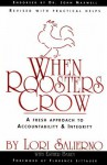 When Roosters Crow: A Fresh Approach to Christian Accountability (Adult Resources) - Lori Salierno, Esther Bailey, Florence Littauer