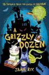 A Grizzly Dozen (Grizzly Tales) - Jamie Rix