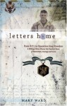 Letters Home: From 9/11 to Operation Iraqi Freedom: A Military Mom Shares Her Family's Story of Patriotism, Courage and Love - Mary Ward