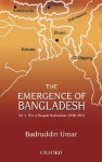 The Emergence of Bangladesh, Vol. 2: The Rise of Bengali Nationalism (1958-1971) - Badruddin Umar